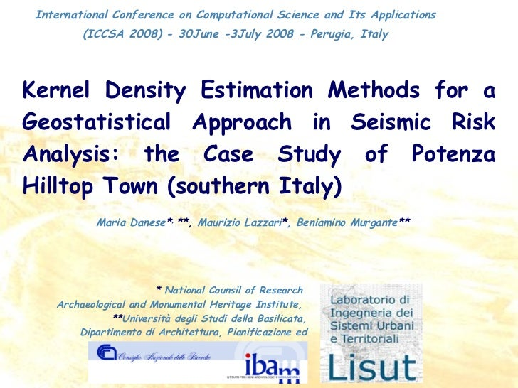 Kernel Density Estimation Methods for a Geostatistical Approach in Seismic Risk Analysis: the Case Study of Potenza Hillto...
