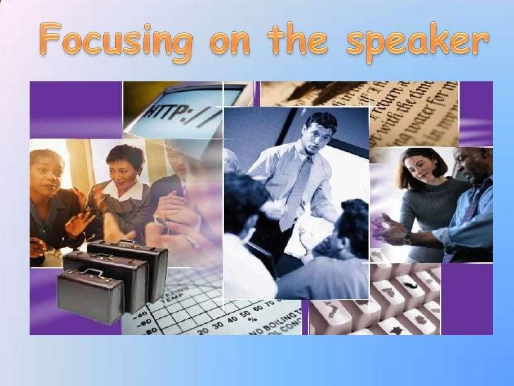 Focusing on the speaker<br />