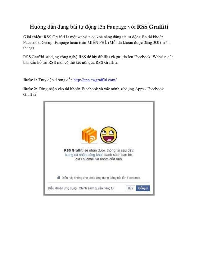 Hướng dẫn đang bài tự động lên Fanpage với RSS Graffiti Giới thiệu: RSS Graffiti là một website có khả năng đăng tin tự độ...