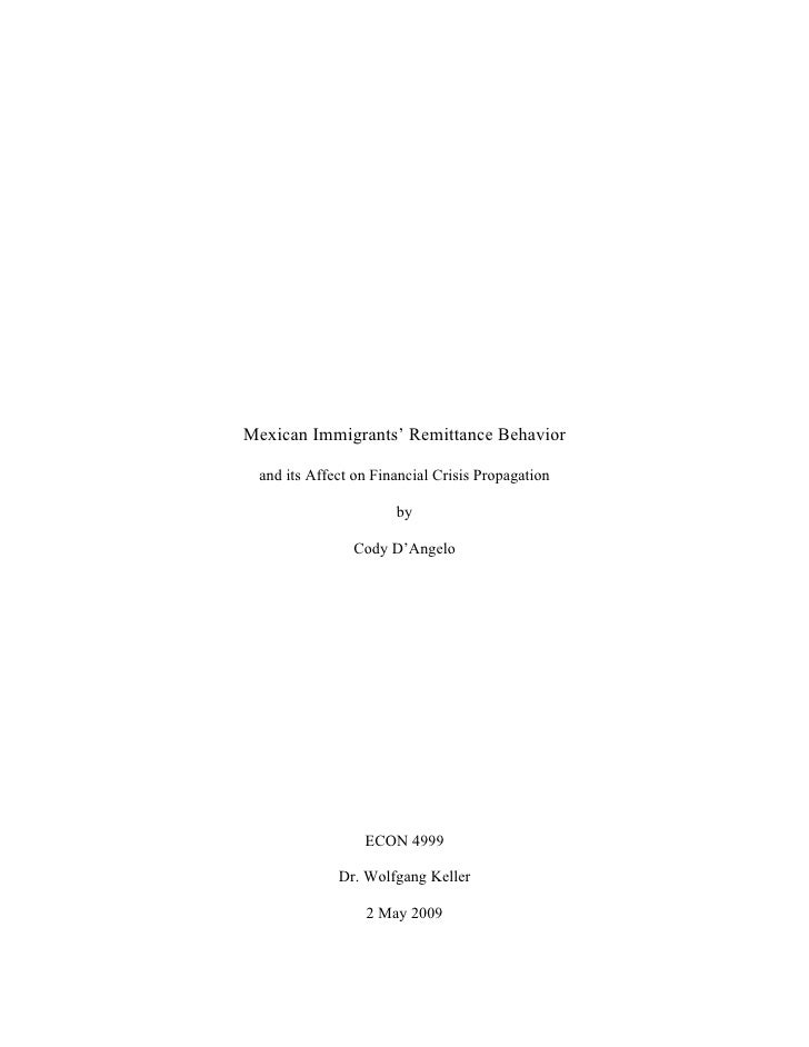 Mexican Immigrants' Remittance Behavior   and its Affect on Financial Crisis Propagation                        by        ...