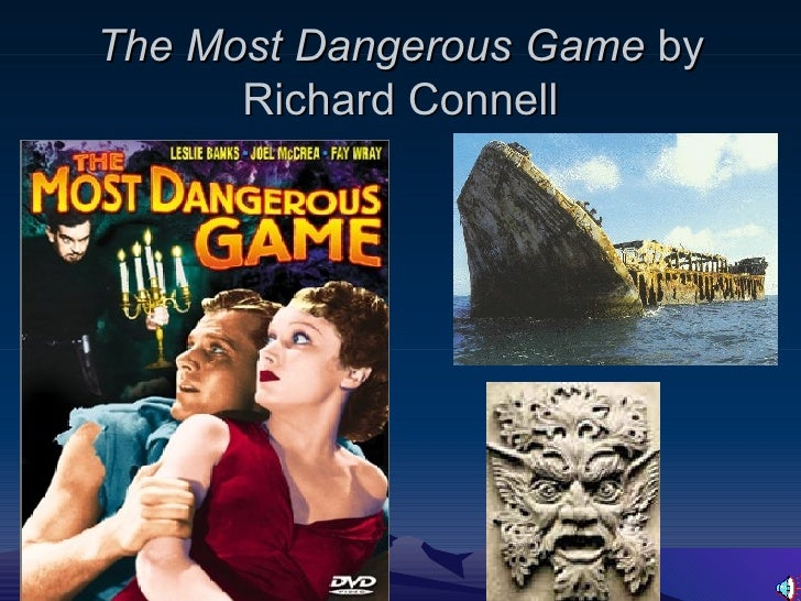 comparison and contrast most dangerous game richard connel Best answer: i loved this story rainsford is a good and smart person zaroff is a evil, and kind of a smart person of course didn't have as much knowledge as rainford, because rainsford defeated him.