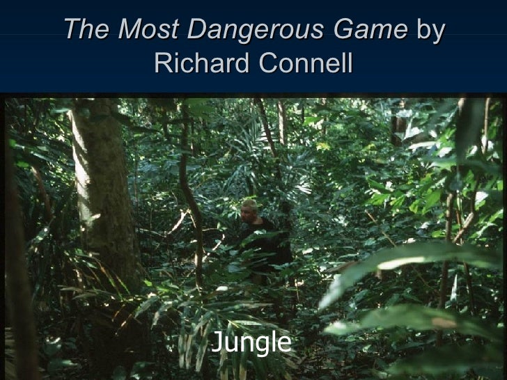 "a passion for hunting in the most dangerous game by richard connell The question posed in ""the most dangerous game,"" an adventure big-game hunting hunting for big game, such as lions game dangerousthe most richard connell."