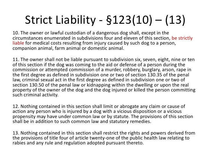 justification of strict liability On the assumption that the bndd is a tort of strict liability, the third major issue is  whether special justification can be found for liability regardless of fault.
