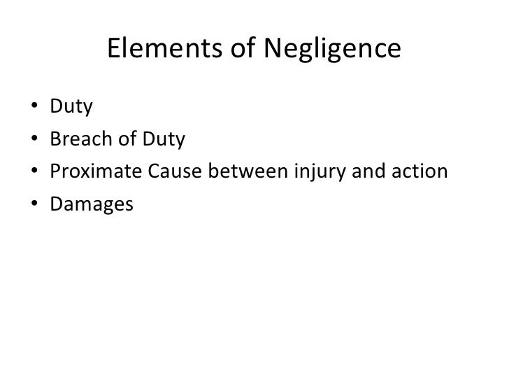 elements of negligence Medical negligence is the legal theory on which most medical malpractice cases hinge here's a primer on this important legal concept.