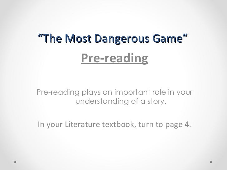 """"""" The Most Dangerous Game"""" Pre-reading Pre-reading plays an important role in your understanding of a story.  In your Lite..."""
