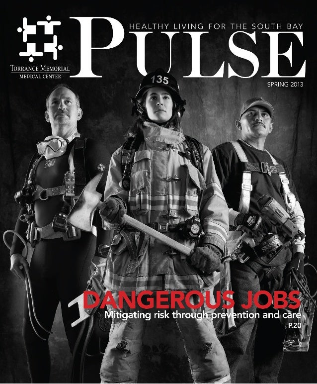 FROM FIRE TO OCEAN: SOUTH BAY'S DANGEROUS JOBS WRITTEN BY BRIE CADMAN PHOTOGRAPHED BY MICHAEL NEVEUX  20   PULSE  SPRING 2...