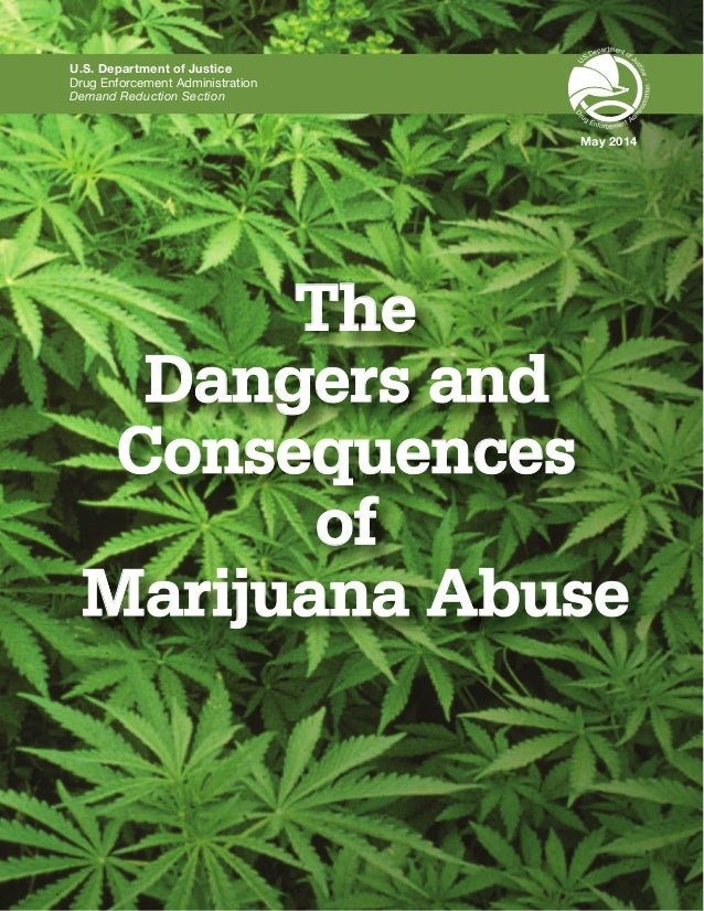 The  U.S. Department of Justice  Drug Enforcement Administration  Demand Reduction Section  Dangers and  Consequences  of ...