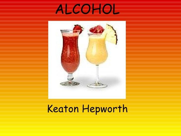 ALCOHOL Keaton Hepworth