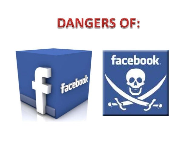 the dangers of facebook Following the announcement of facebook's new dating feature, privacy experts have expressed skepticism surrounding the company's new direction facebook recently announced a new tinder-style dating app that would allow facebook users to express romantic interest in other users attending the same .