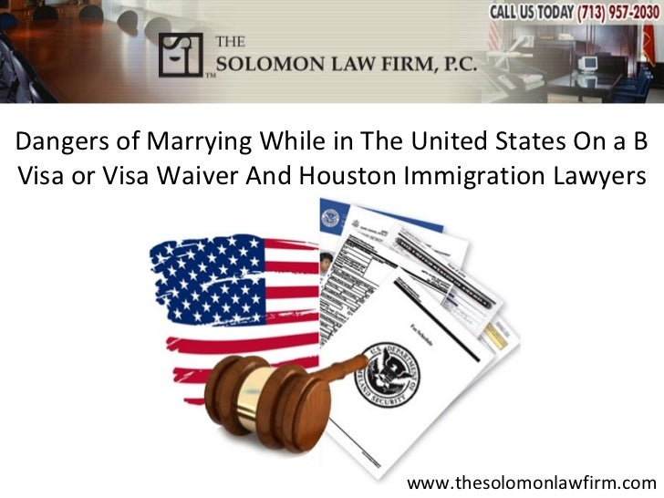 Dangers of Marrying While in The United States On a BVisa or Visa Waiver And Houston Immigration Lawyers                  ...