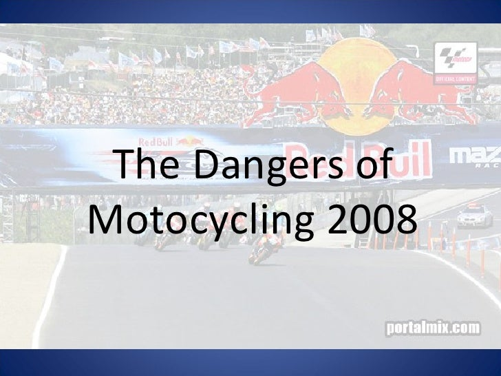 The Dangers of Motocycling 2008