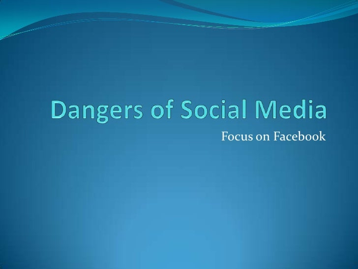 the dangers of social media in our society While teens are spending more and more time on social networking sites social networking has hidden dangers for this fall to bring media literacy into.