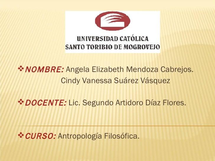 NOMBRE: Angela Elizabeth Mendoza Cabrejos.        Cindy Vanessa Suárez Vásquez  DOCENTE: Lic. Segundo Artidoro Díaz Flor...