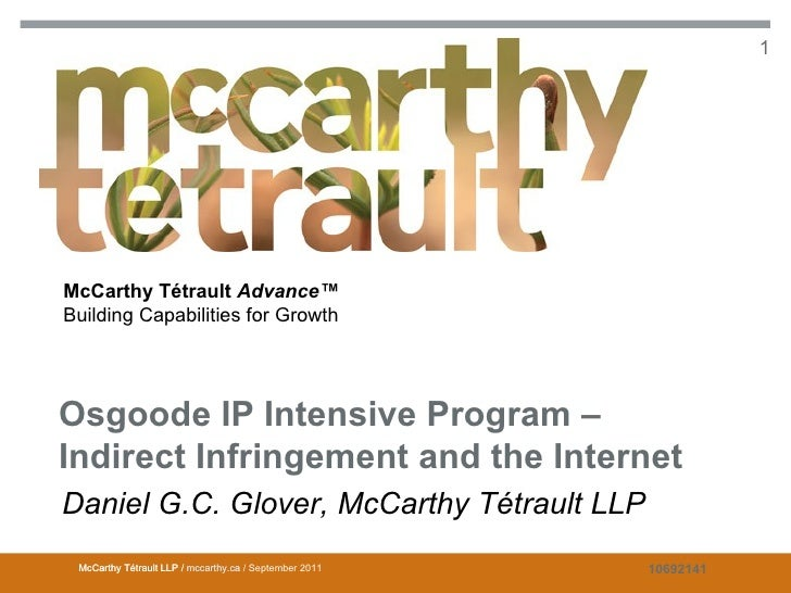 Osgoode IP Intensive Program - Indirect Infringement and the Internet              1McCarthy Tétrault Advance™Building Cap...