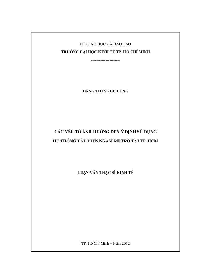 BỘ GIÁO DỤC VÀ ĐÀO TẠO TRƢỜNG ĐẠI HỌC KINH TẾ TP. HỒ CHÍ MINH ---------------------- ĐẶNG THỊ NGỌC DUNG CÁC YẾU TỐ ẢNH HƢỞ...