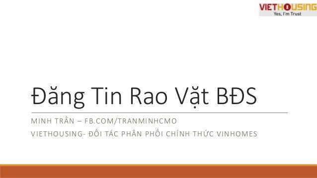 Đăng Tin Rao Vặt BĐS MINH TRẦN – FB.COM/TRANMINHCMO VIETHOUSING- ĐỐI TÁC PHÂN PHỐI CHÍNH THỨC VINHOMES