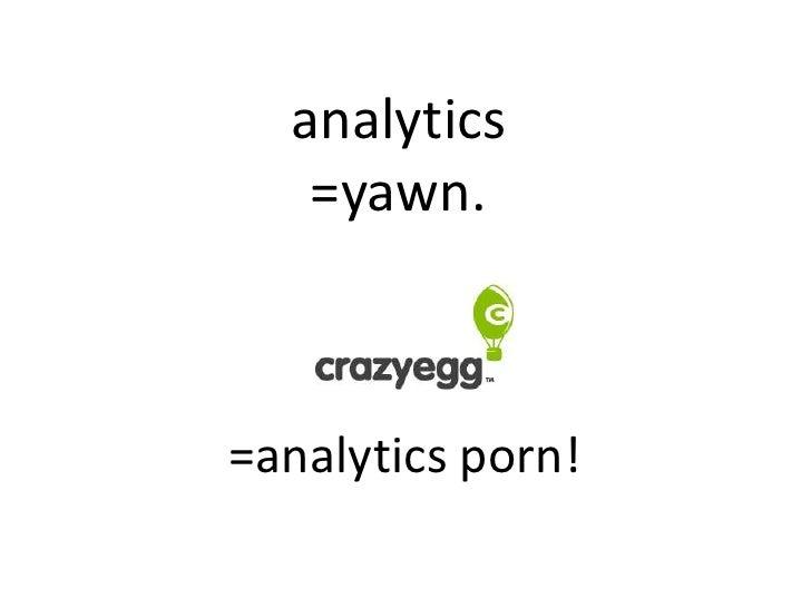 analytics   =yawn.=analytics porn!