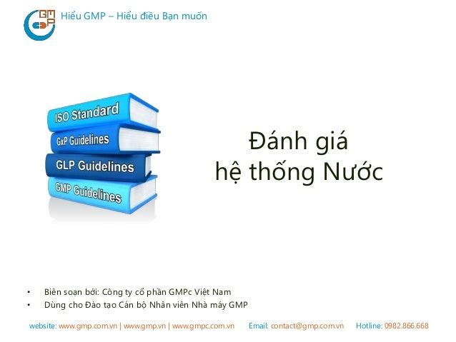 website: www.gmp.com.vn | www.gmp.vn | www.gmpc.com.vn Email: contact@gmp.com.vn Hotline: 0982.866.668 Hiểu GMP – Hiểu điề...