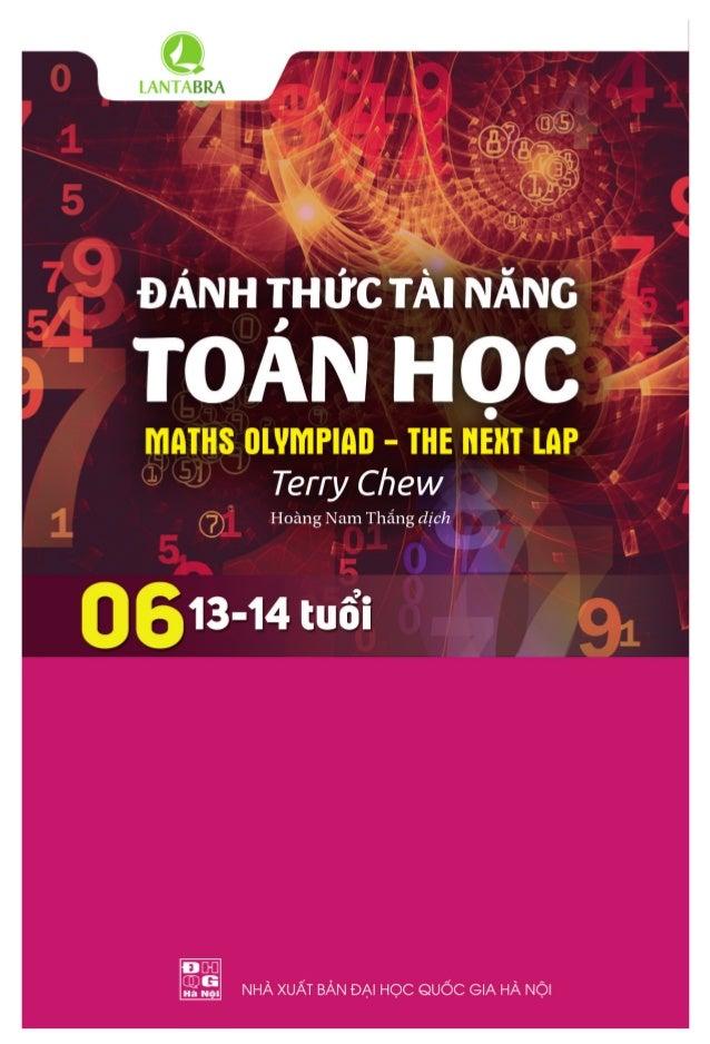 MỤC LỤC Đánh thức tài năng toán học - 6 Maths Olympiad - The Next Lap (Tuổi 13 - 14) ALL RIGHTS RESERVED Vietnam edition c...