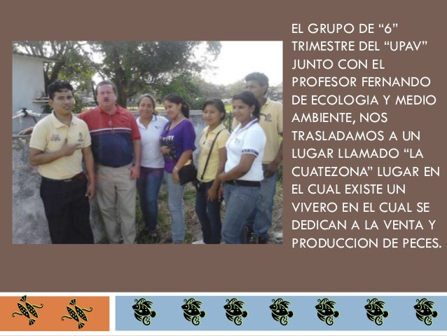 """EL GRUPO DE """"6""""TRIMESTRE DEL """"UPAV""""JUNTO CON ELPROFESOR FERNANDODE ECOLOGIA Y MEDIOAMBIENTE, NOSTRASLADAMOS A UNLUGAR LLAM..."""