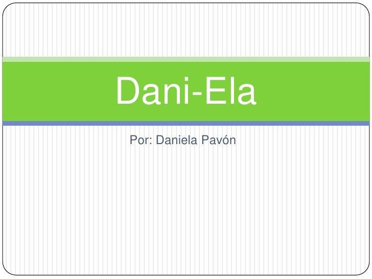 Dani-ElaPor: Daniela Pavón