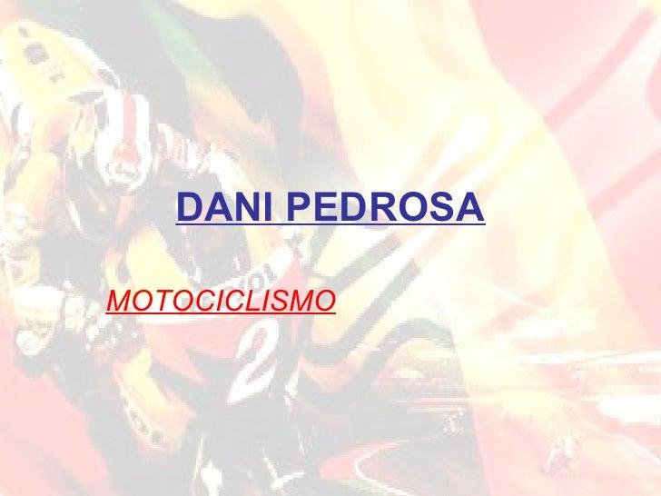 DANI PEDROSA MOTOCICLISMO