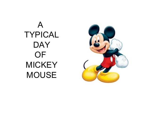 A TYPICAL DAY OF MICKEY MOUSE