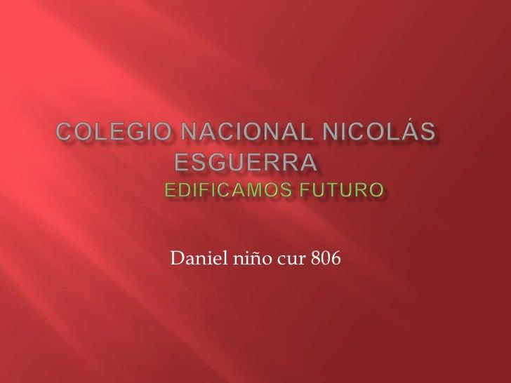 Daniel niño cur 806