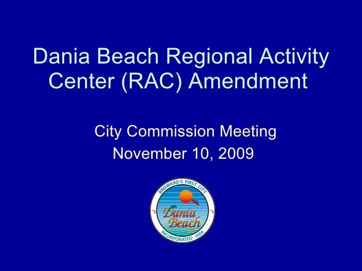 Dania Beach Regional Activity Center (RAC) Amendment  City Commission Meeting November 10, 2009
