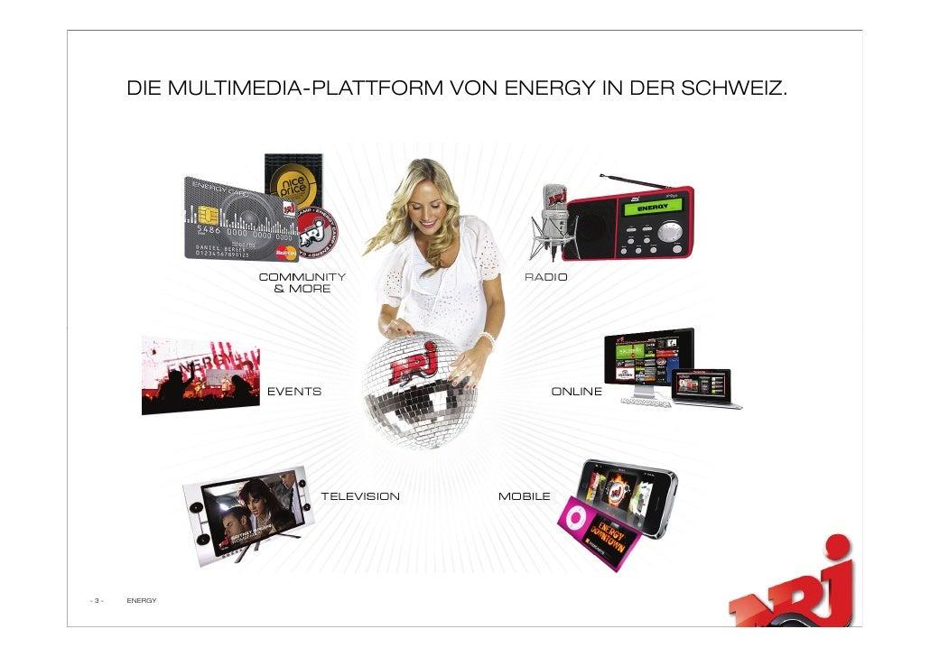 DIE MULTIMEDIA-PLATTFORM VON ENERGY IN DER SCHWEIZ.     -3-   ENERGY