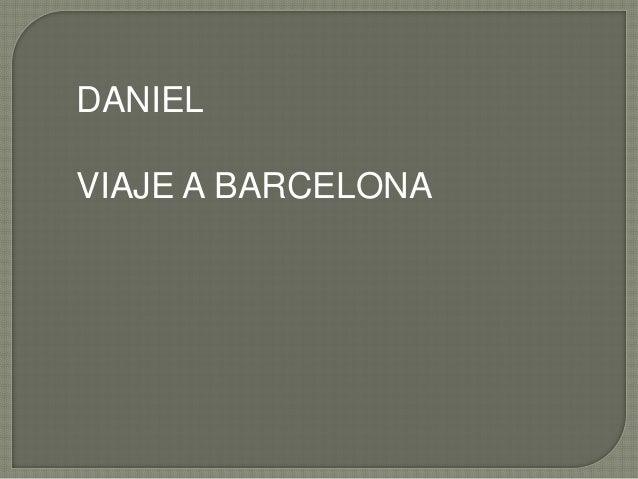 DANIEL VIAJE A BARCELONA