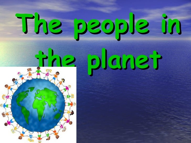 The people in the planet