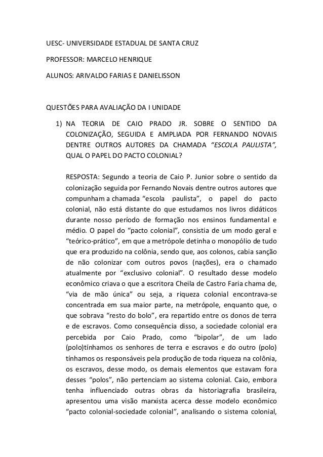 UESC- UNIVERSIDADE ESTADUAL DE SANTA CRUZ PROFESSOR: MARCELO HENRIQUE ALUNOS: ARIVALDO FARIAS E DANIELISSON QUESTÕES PARA ...