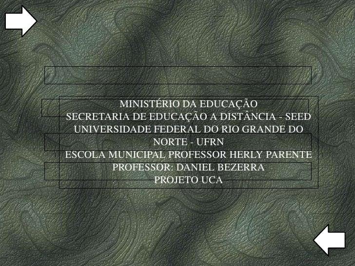 MINISTÉRIO DA EDUCAÇÃO SECRETARIA DE EDUCAÇÃO A DISTÂNCIA - SEED UNIVERSIDADE FEDERAL DO RIO GRANDE DO NORTE - UFRN ESCOLA...