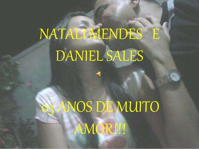 NATALI MENDES E DANIEL SALES 03 ANOS DE MUITO AMOR!!!