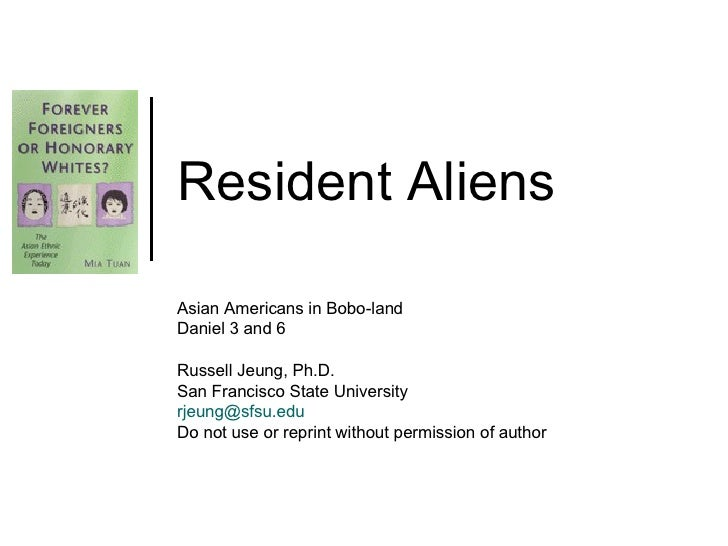 Resident Aliens Asian Americans in Bobo-land Daniel 3 and 6 Russell Jeung, Ph.D. San Francisco State University [email_add...