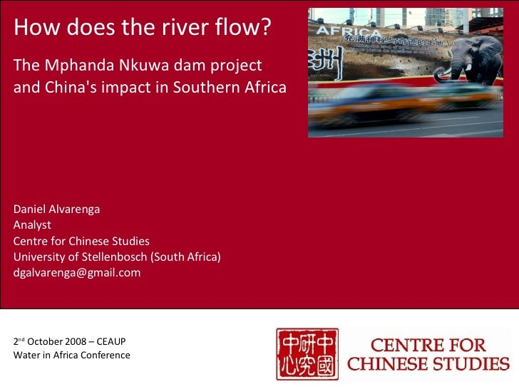 How does the river flow? The Mphanda Nkuwa dam project and China's impact in Southern Africa Daniel Alvarenga Analyst Cent...