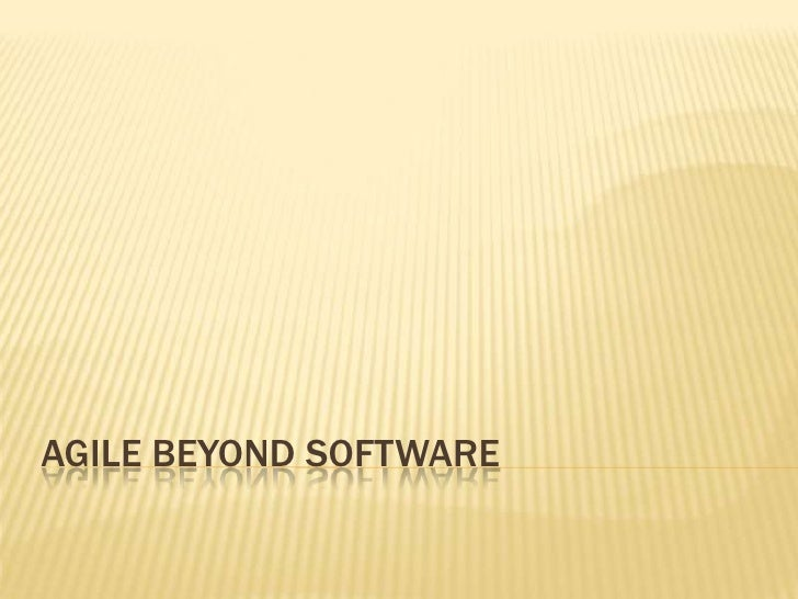 AGILE Beyond Software<br />