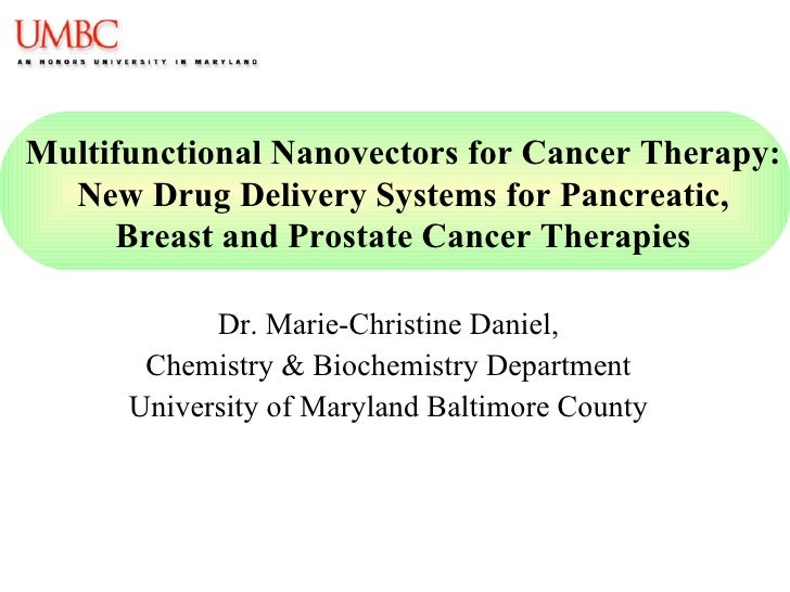 Dr. Marie-Christine Daniel, Chemistry & Biochemistry Department University of Maryland Baltimore County Multifunctional Na...