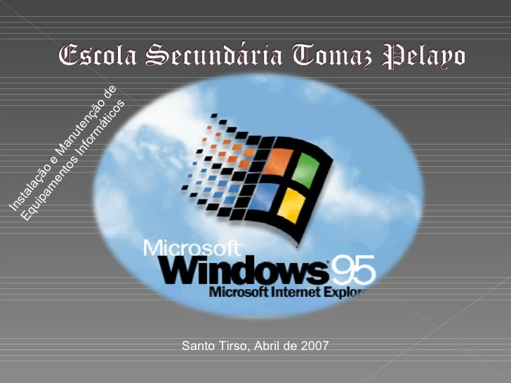 Instalação e Manutenção de Equipamentos Informáticos Santo Tirso, Abril de 2007