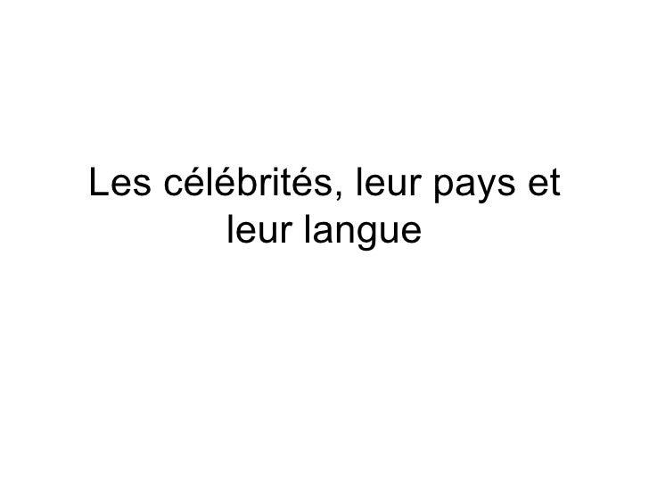 Les célébrités, leur pays et leur langue