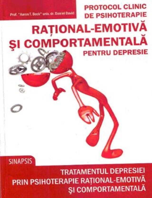 Aaron T. Beck – Tratamentul depresiei prin psihoterapie rațional – emotivă și comportamentală Pentru citare se va utiliza ...