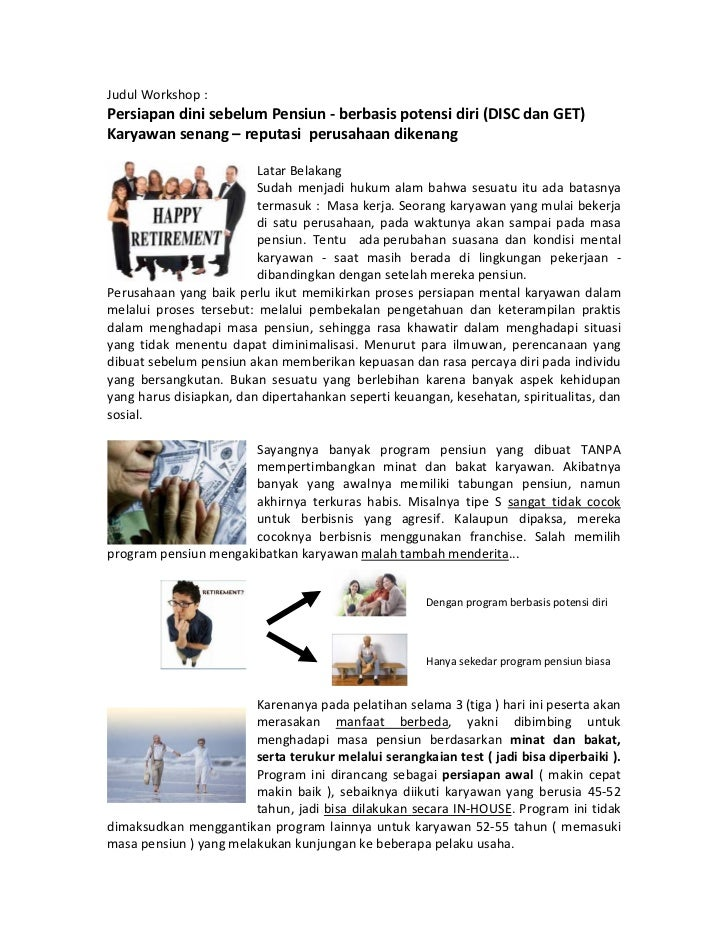 JudulWorkshop:PersiapandinisebelumPensiun‐berbasispotensidiri(DISCdanGET)Karyawansenang–reputasiperusah...