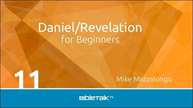 Daniel/Revelation for Beginners  11  Mike Mazzalongo