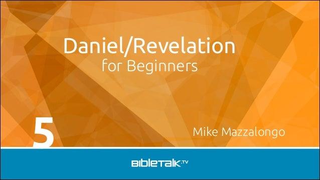 Daniel/Revelation for Beginners  5  Mike Mazzalongo