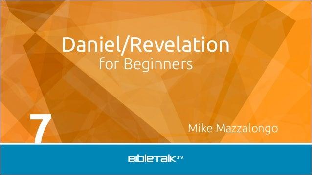 Daniel/Revelation for Beginners  7  Mike Mazzalongo
