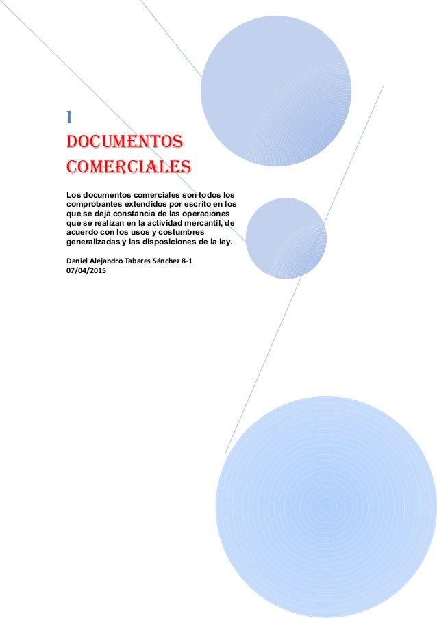 l Documentos comerciales Los documentos comerciales son todos los comprobantes extendidos por escrito en los que se deja c...