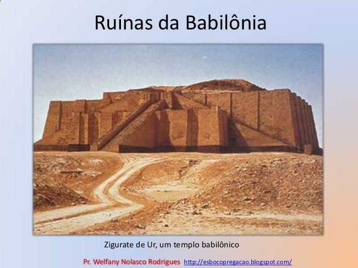 Ruínas da Babilônia <br />Zigurate de Ur, um templo babilônico<br />Pr. Welfany NolascoRodrigues  http://esbocopregacao.bl...