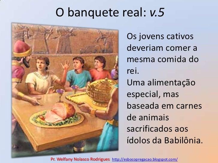 O banquete real: v.5<br />Os jovens cativos deveriam comer a mesma comida do rei.<br />Uma alimentação especial, mas basea...