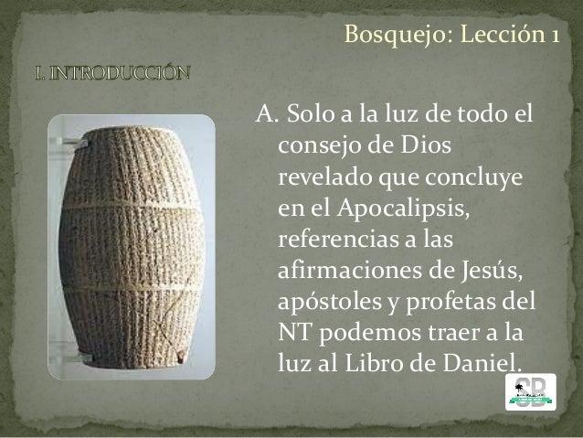 A. Solo a la luz de todo el consejo de Dios revelado que concluye en el Apocalipsis, referencias a las afirmaciones de Jes...